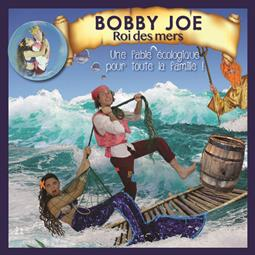 """Bobby Joe, Roi des mers"" (""Bobby Joe, King of the Seas""), an interactive musical show"