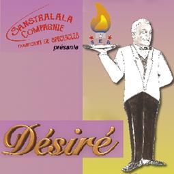"""Theatrical performance: """"Désiré"""""""