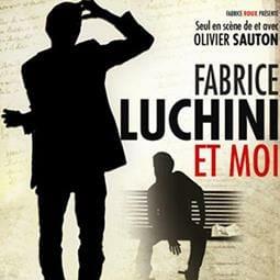 "Comedy: ""Fabrice Luchini et moi"""
