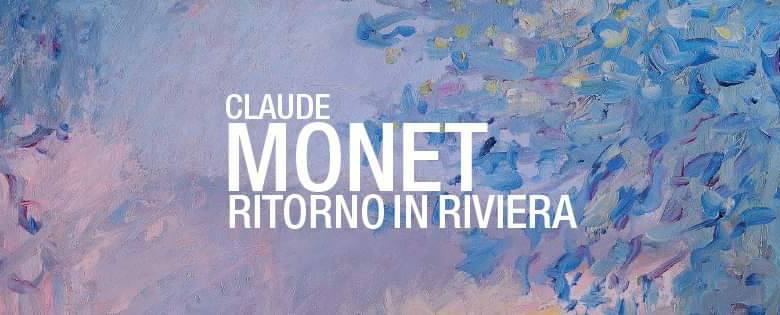 """The Monet Expo """"Back on the Riviera"""""""